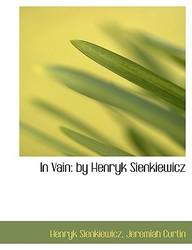 In Vain: By Henryk Sienkiewicz