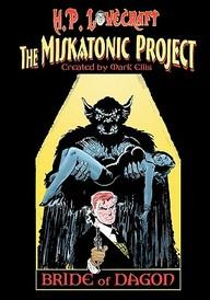 H.P. Lovecraft's Miskatonic Project:  Bride Of Dagon (Volume 1)