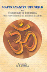Maitrayaniya Upanisad With Commentary Of Ramatirtha(text With Commentary And Translation In English)