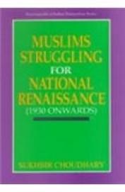 Muslims Struggling For National Renaissance (1930  Onwards) - Ency Of Indian Nationalism Series I
