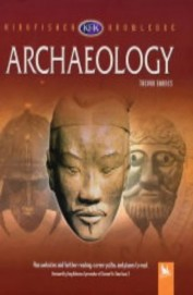 Archaeology : Kingfisher Knowledge