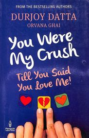 You Were My Crush : Till You Said You Love Me