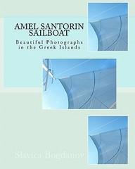 Amel Santorin Sailboat: Beautiful Photographs In The Greek Islands