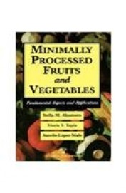 Minimally Processed Fruits & Vegetables - Fundamental Aspects & Applications