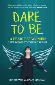 Dare To Be : 14 Fearless Women Gave Wings To Their Dreams