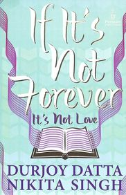 If Its Not Forever Its Not Love price comparison at Flipkart, Amazon, Crossword, Uread, Bookadda, Landmark, Homeshop18