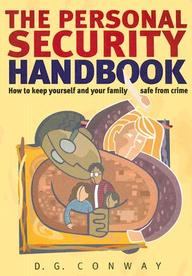 The Personal Security Handbook: How To Keep Yourself And Your Family Safe From Crime