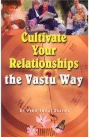 Cultivate Your Relationships The Vastu Way