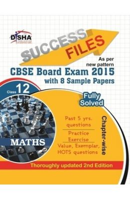 Maths Class 12 Success Files Board Exam 2015 With  8 Chapter Wise Sample Papers New Pattern : Cbs