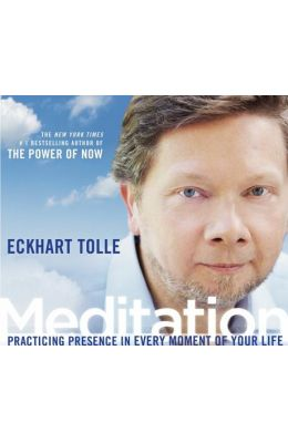 Meditation: Practicing Presence in Every Moment of Your Life