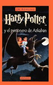 Harry Potter Y El Prisionero De Azkaban (Harry Potter And The Prisoner Of Azkaban)