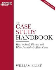 Case Study Handbook How To Read Discuss & Write Persuasively About Cases