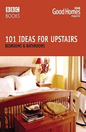 101 Ideas For Upstairs Bedrooms & Bathrooms