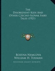 The Disobedient Kids and Other Czecho-Slovak Fairy Tales (1921)
