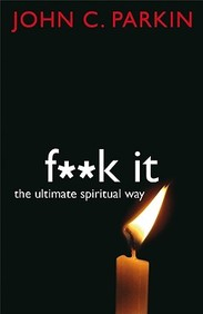 Fuck It The Ultimate Spiritual Way