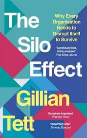 Silo Effect : Why Putting Everything In Its Place Isnt Such A Bright Idea