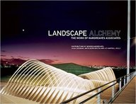 Landscape Alchemy : The Work Of Hargreaves         Associates