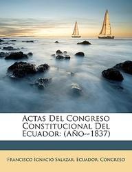 Actas del Congreso Constitucional del Ecuador: Ao--1837