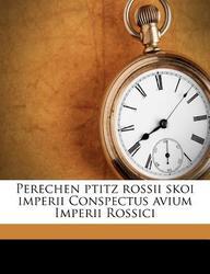 Perechen Ptitz Rossii Skoi Imperii Conspectus Avium Imperii Rossici