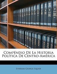 Compndio de La Historia Poltica de Centro-Amrica