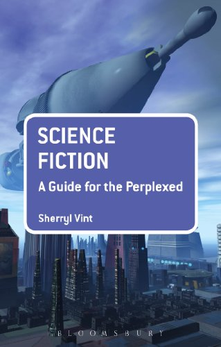 Science Fiction: A Guide For The Perplexed Guides For The Perplexed