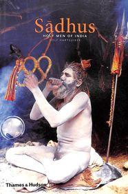 Sadhus : Holy Men Of India