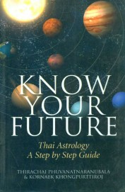 Know Your Future : Thai Astrology A Step By Step   Guide