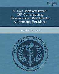 A Two-Market Inter-ISP Contracting Framework: Bandwidth Allotment Problem.