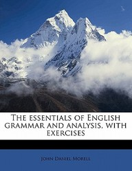 The Essentials of English Grammar and Analysis, with Exercises