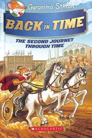 GERONIMO STILTON BACK IN TIME : SECOND JOURNEY    THROUGH TIME