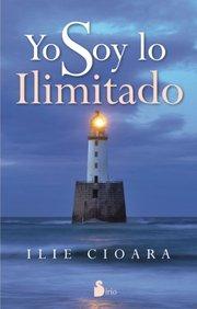 Yo soy lo ilimitado (Spanish Edition)