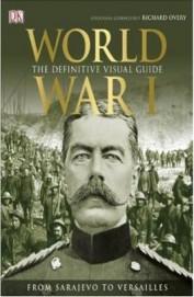 World War 1 : The Definitive Visual Guide