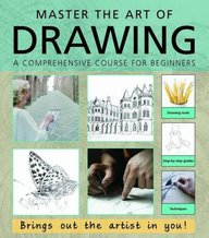 Master The Art Of Drawing : A Comprehensive Coursefor Beginners