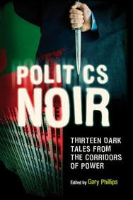 Politics Noir: Dark Tales From The Corridors Of Power
