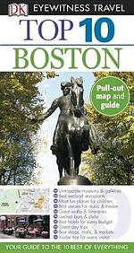 Top 10 Boston (Dk Eyewitness Top 10 Travel Guides)