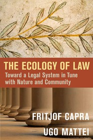Ecology Of Law : Toward A Legal System In Tune    With Nature And Community