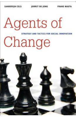 Agents of Change: Strategy and Tactics for Social Innovation