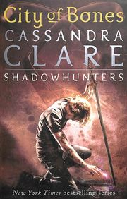 City Of Bones : Mortal Instruments Book 1