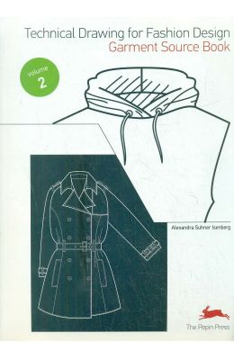 Technical Drawing For Fashion Design Garment Source Book Vol 2