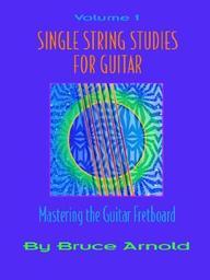 Single String Studies For Guitar Volume One (Vol 1)