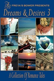 Dreams & Desires: A Collection Of Romance & Erotic Tales, Vol. 3