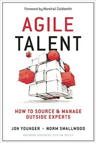 Agile Talent : How To Source And Manage Outside  Experts