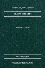 Dealing With Debt (Oceana's Legal Almanac Series  Law For The Layperson)
