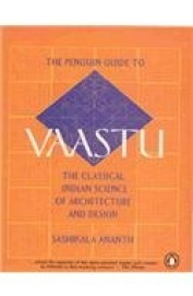 Penguin Guide To Vaastu The Classical Indian       Science Of Architecture & Design