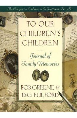 To Our Children's Children Journal Of Family Memories