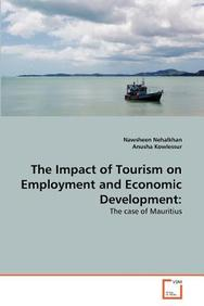The Impact of Tourism on Employment and Economic Development:: The case of Mauritius
