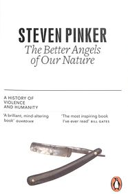 Better Angels Of Our Nature : A History Of Violenc And Humanity