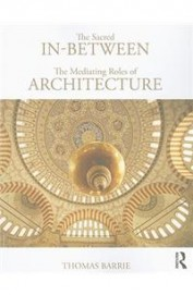 Sacred In Between The Mediating Roles Of           Architecture