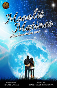 Moonlit Matinee- And love takes over