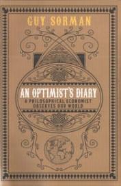 An Optimist'S Diary : A Philosophical Economist    Observes Our World